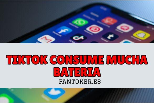 ¿Por qué TikTok consume mucha batería?