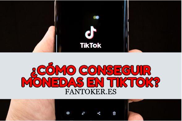 ¿Cómo conseguir monedas en TikTok?