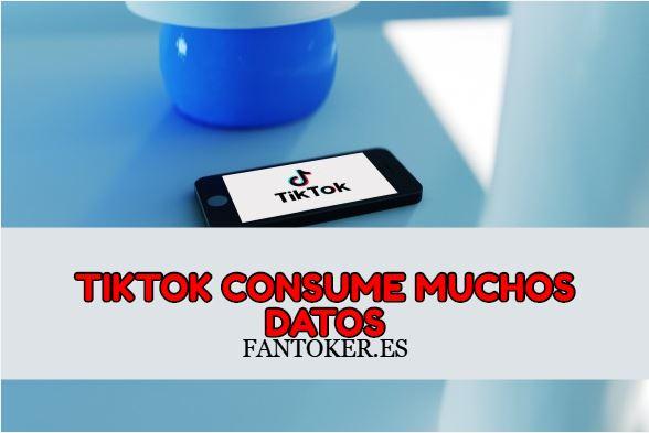 ¿Por qué TikTok consume muchos datos?
