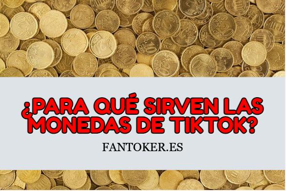 Â¿Para que sirven las monedas en Tik Tok?